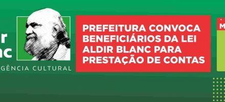 Prefeitura convoca beneficiários da lei Aldir Blanc para prestação de contas