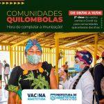 Comunidades Quilombolas da Zona Rural estradas recebem campanha para concluir vacinação